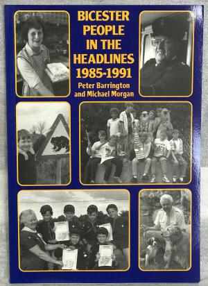 Bicester People in the Headlines 1985-1991