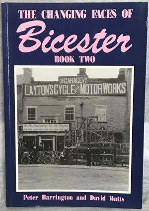 The Changing Faces of Bicester - Book 2