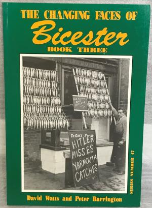 The Changing Faces of Bicester - Book 3