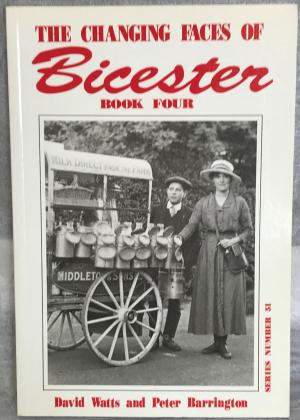 The Changing Faces of Bicester - Book 4