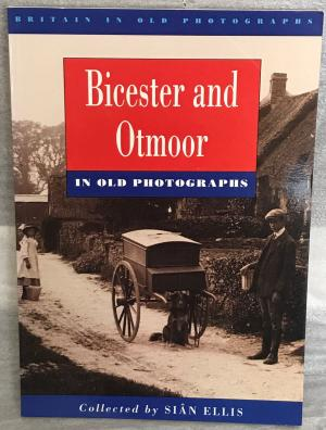 Bicester and Otmoor in Old Photographs