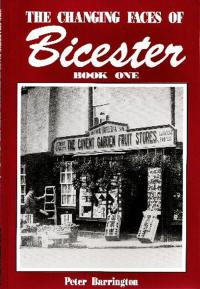 The Changing Faces of Bicester: Book 1