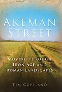 Akeman Street: Moving Through Iron Age and Roman Landscapes