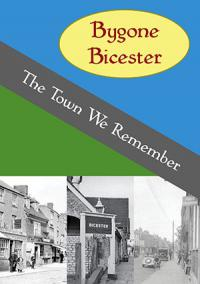 Bygone Bicester: The Town We Remember