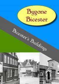 Bygone Bicester: Bicester's Buildings