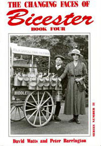 The Changing Faces of Bicester: Book 4