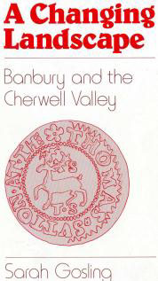 A Changing Landscape: Banbury and the Cherwell Valley